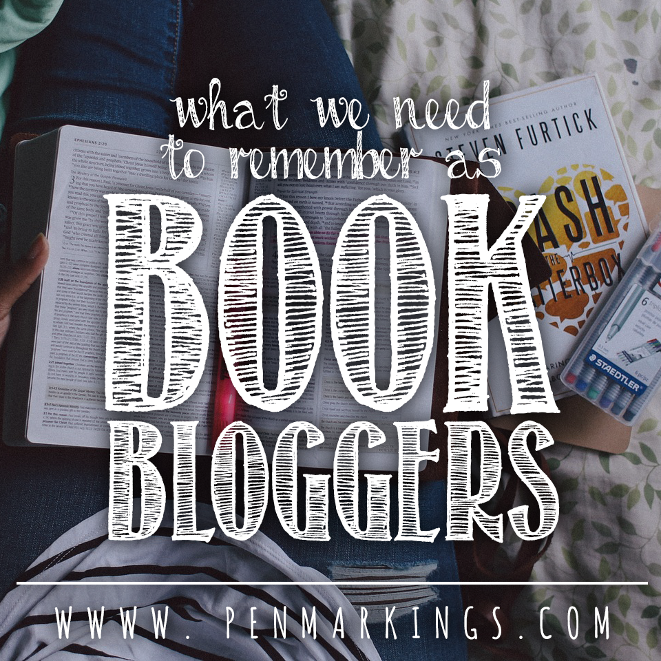 What We Need to Remember as Book Bloggers