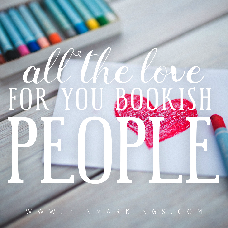 All The Love For You Bookish People
