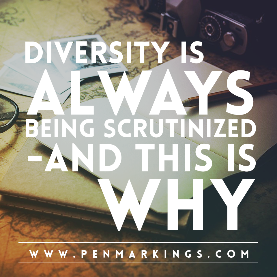 Diversity is Always Being Scrutinized