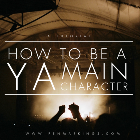 How to be a YA Main Character