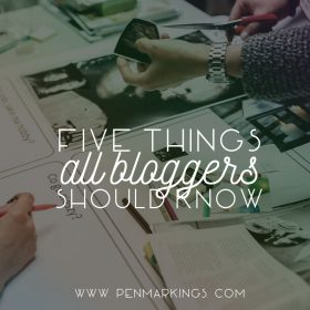 Five Things All Bloggers Should Know
