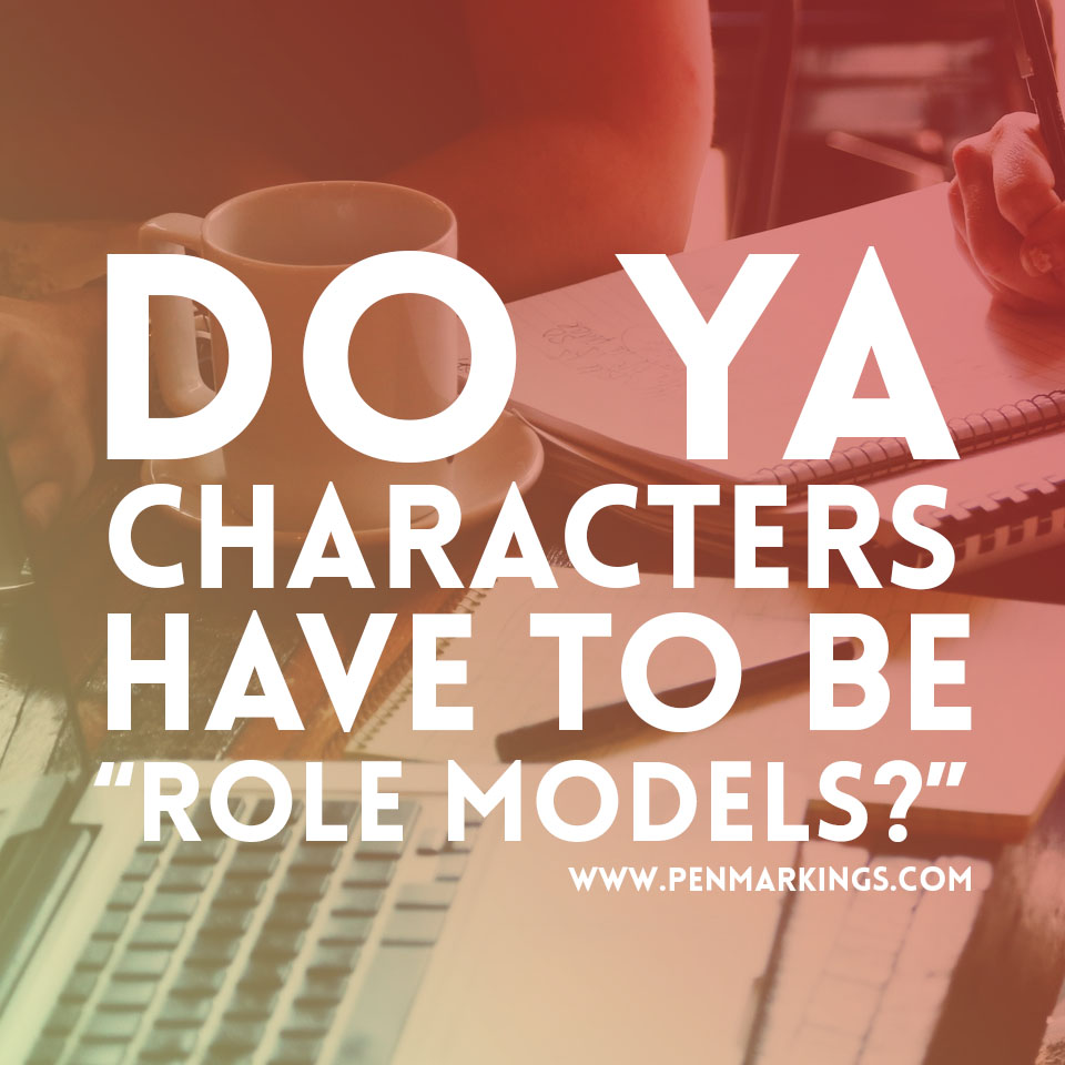 Do YA Characters Have to Be Role Models